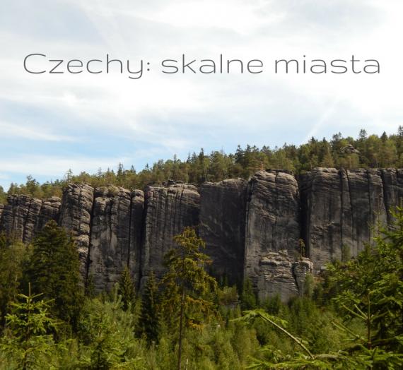 Skalne miasta w Czechach: Adrspach i Teplice nad Metuji